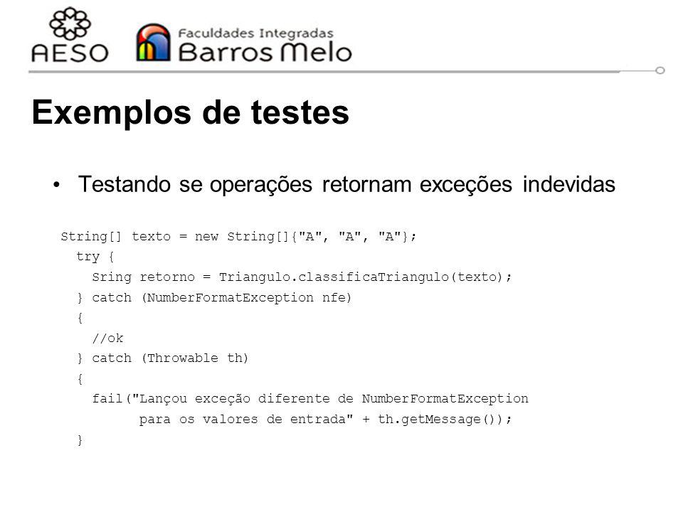 Exemplos de testes Testando se operações retornam exceções indevidas