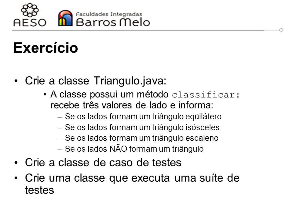 Exercício Crie a classe Triangulo.java: