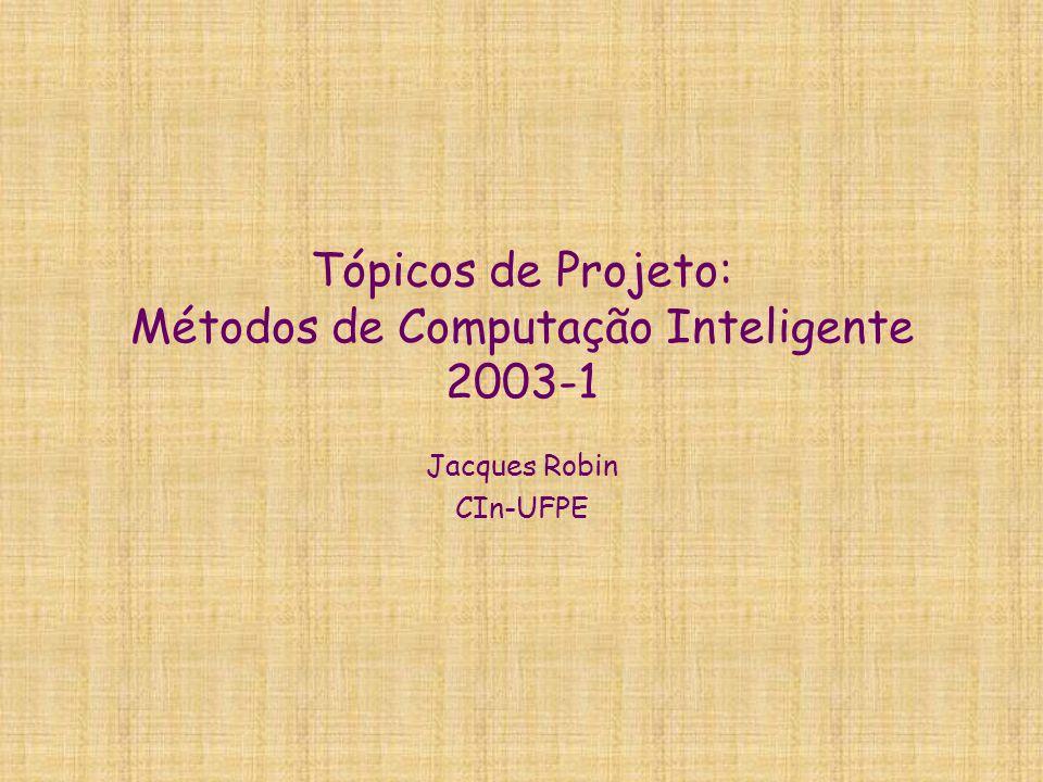 Tópicos de Projeto: Métodos de Computação Inteligente 2003-1