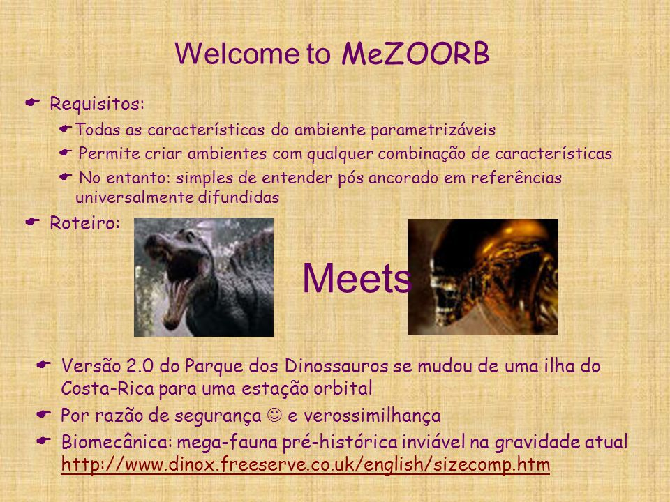 Meets Welcome to MeZOORB Requisitos: Roteiro: