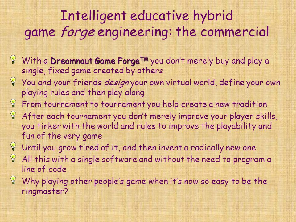 Intelligent educative hybrid game forge engineering: the commercial