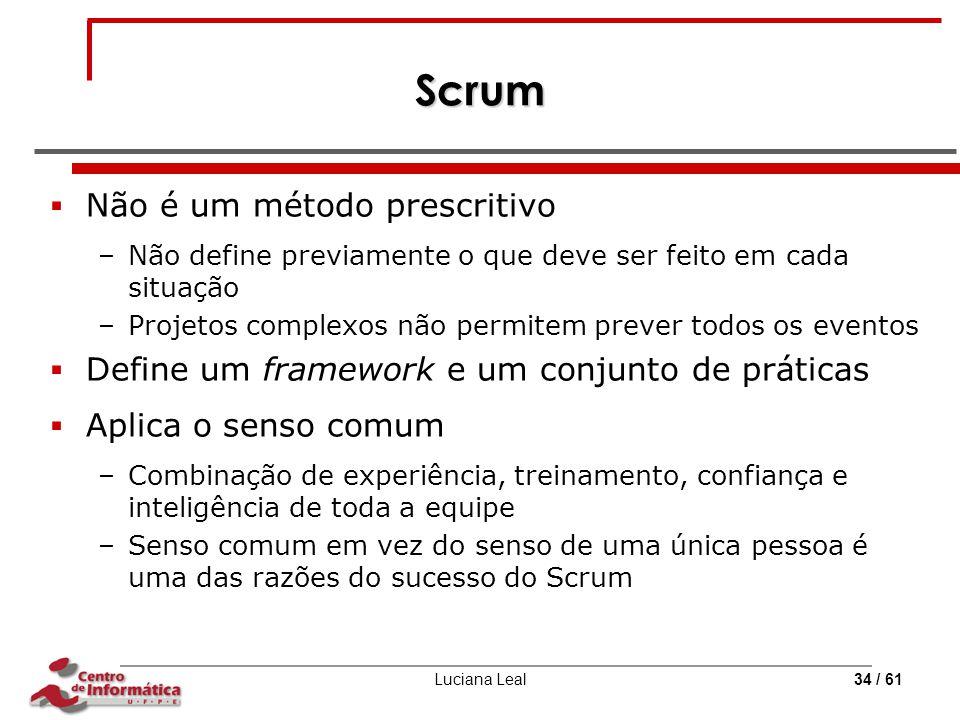 Scrum Não é um método prescritivo