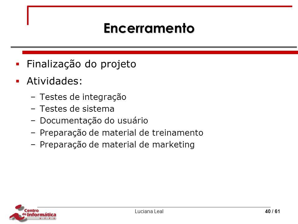 Encerramento Finalização do projeto Atividades: Testes de integração