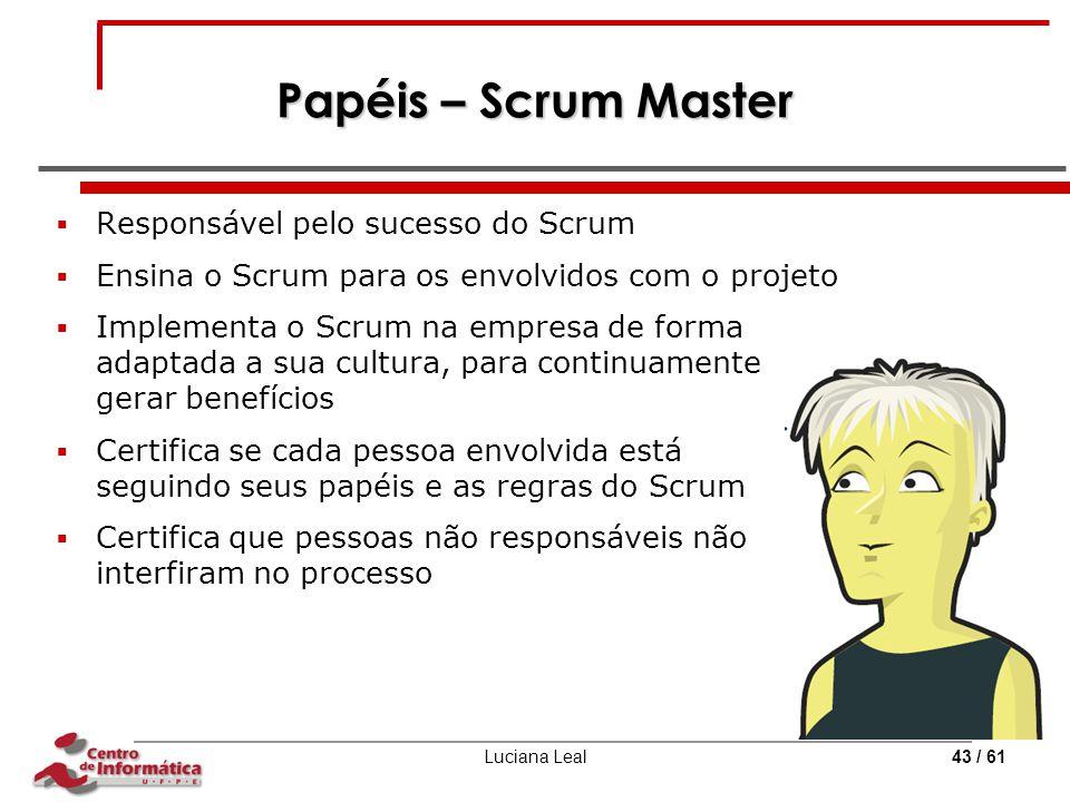 Papéis – Scrum Master Responsável pelo sucesso do Scrum