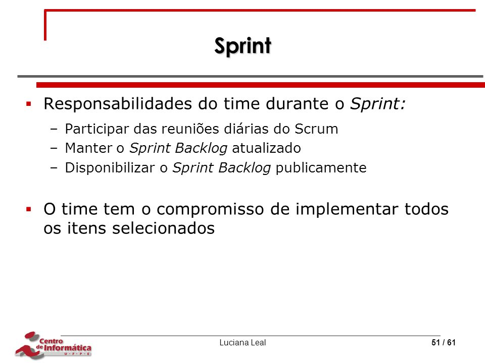 Sprint Responsabilidades do time durante o Sprint: