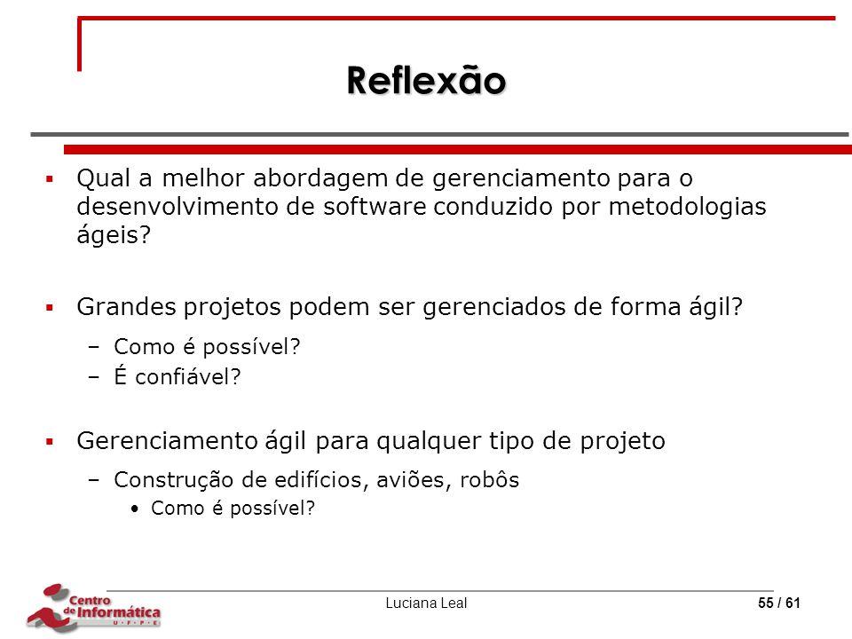 Reflexão Qual a melhor abordagem de gerenciamento para o desenvolvimento de software conduzido por metodologias ágeis