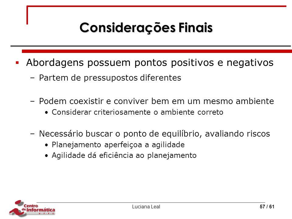 Considerações Finais Abordagens possuem pontos positivos e negativos