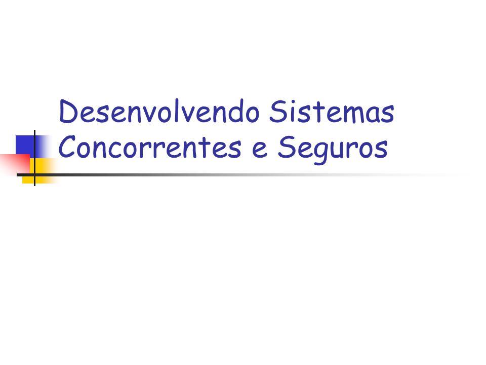 Desenvolvendo Sistemas Concorrentes e Seguros