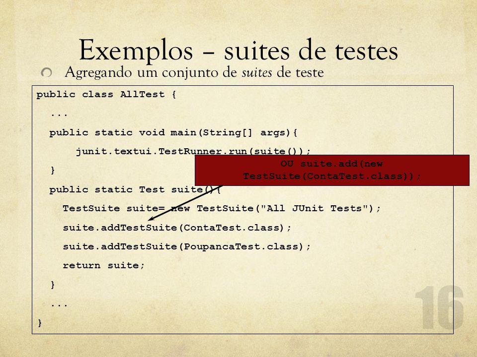 Exemplos – suites de testes
