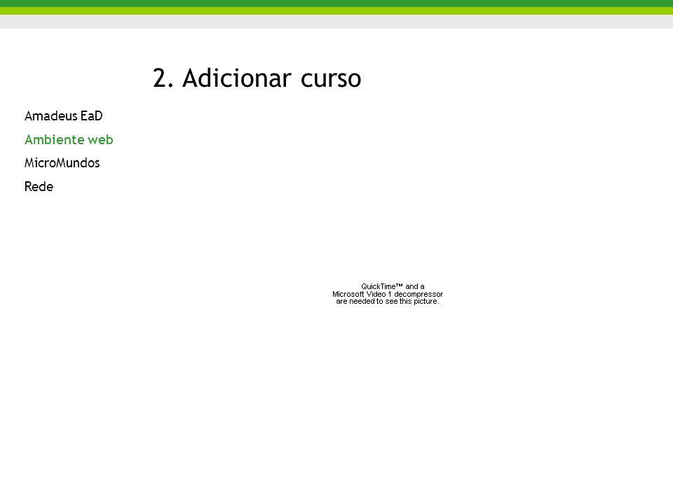 2. Adicionar curso Amadeus EaD Ambiente web MicroMundos Rede