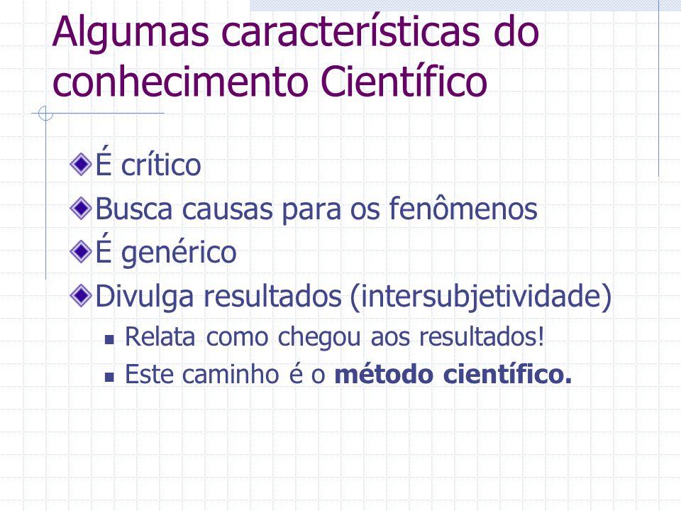Algumas características do conhecimento Científico
