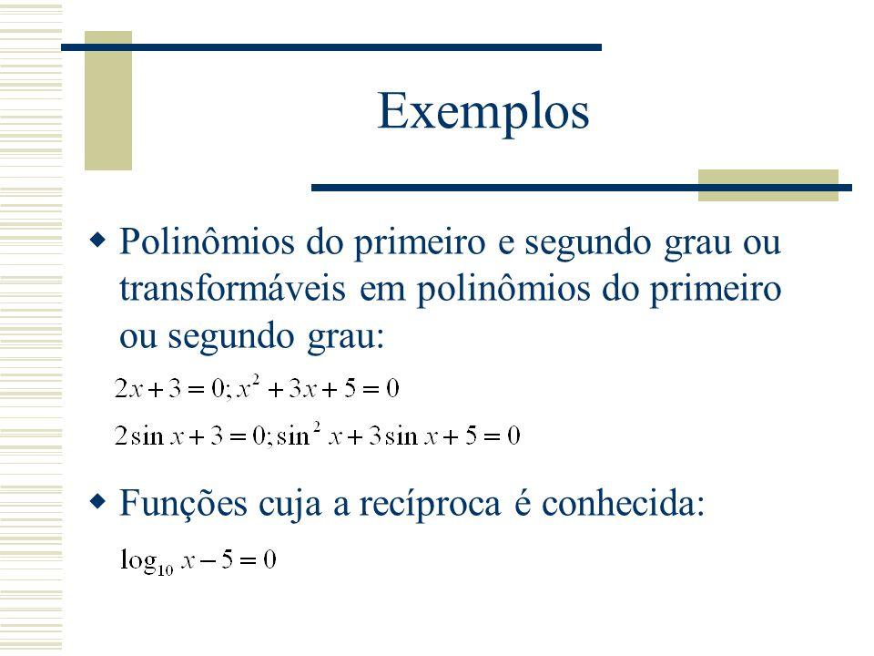 Exemplos Polinômios do primeiro e segundo grau ou transformáveis em polinômios do primeiro ou segundo grau: