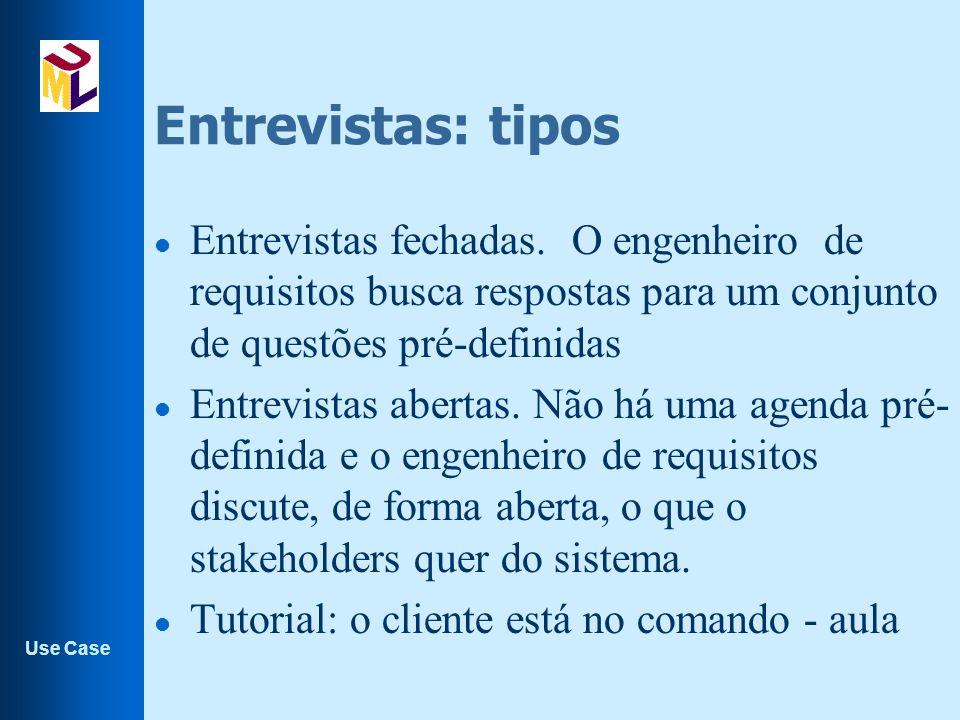 Entrevistas: tipos Entrevistas fechadas. O engenheiro de requisitos busca respostas para um conjunto de questões pré-definidas.