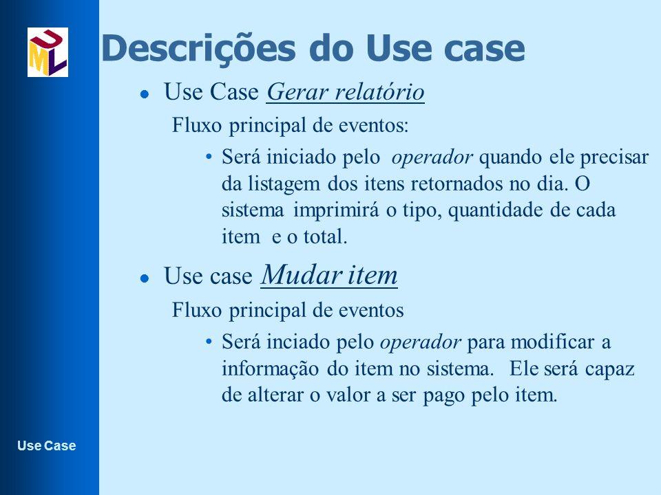 Descrições do Use case Use Case Gerar relatório Use case Mudar item