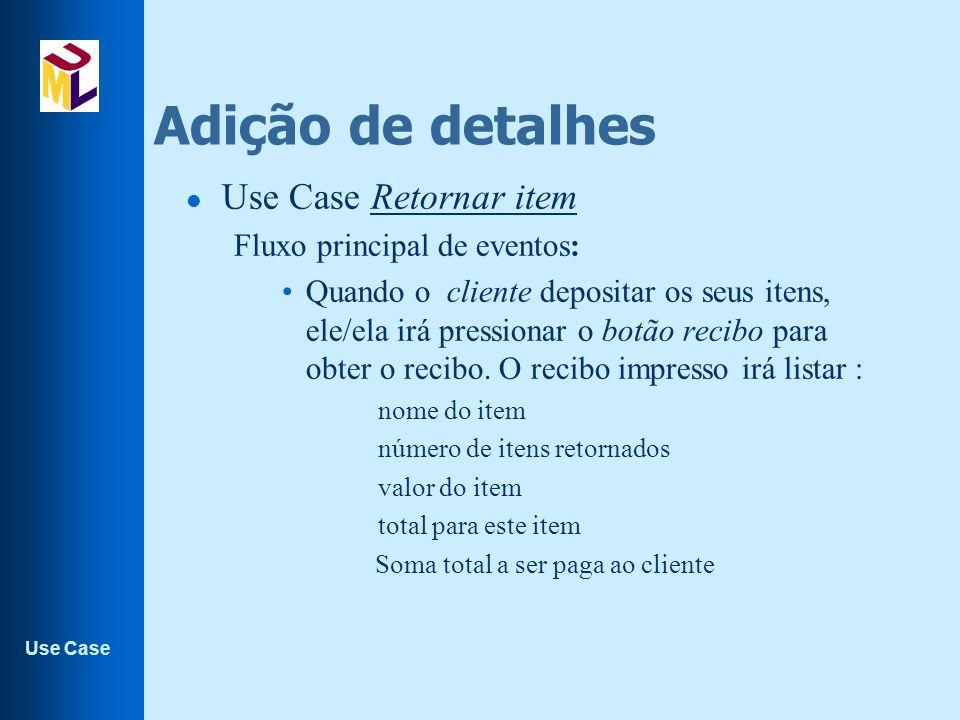 Adição de detalhes Use Case Retornar item Fluxo principal de eventos: