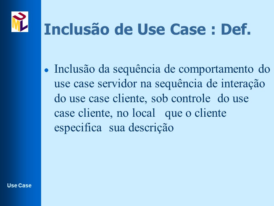 Inclusão de Use Case : Def.