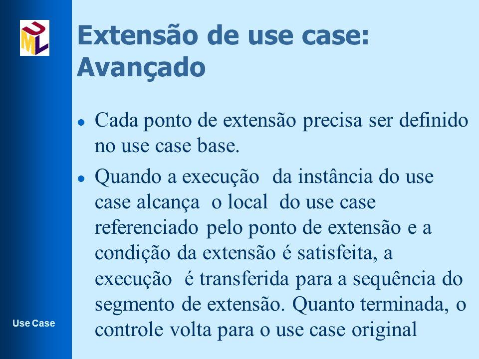 Extensão de use case: Avançado