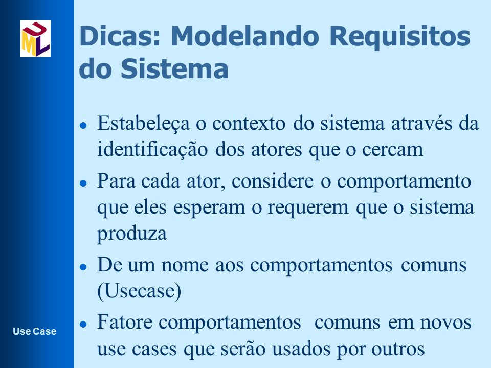 Dicas: Modelando Requisitos do Sistema