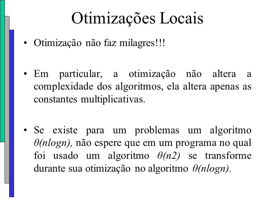 Otimizações Locais Otimização não faz milagres!!!
