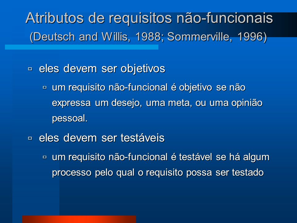 Atributos de requisitos não-funcionais (Deutsch and Willis, 1988; Sommerville, 1996)