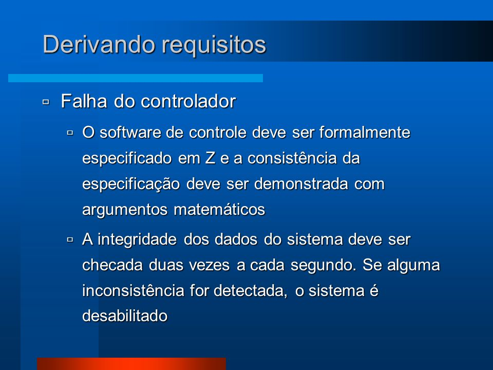 Derivando requisitos Falha do controlador