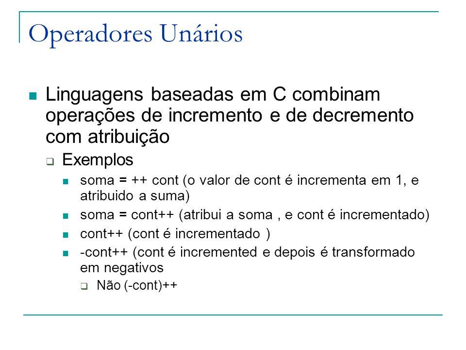 Operadores Unários Linguagens baseadas em C combinam operações de incremento e de decremento com atribuição.