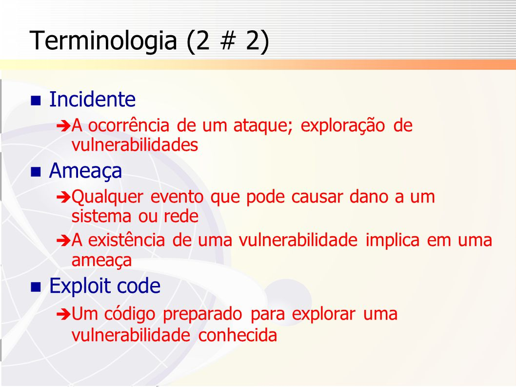 Terminologia (2 # 2) Incidente Ameaça Exploit code