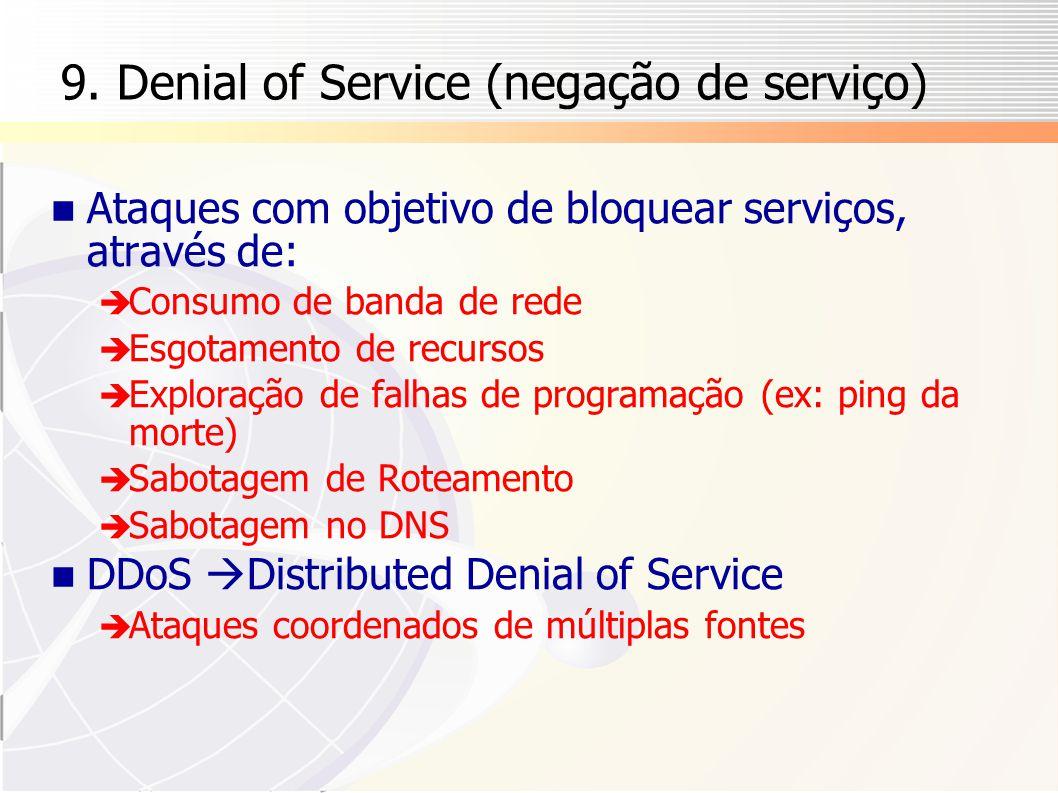9. Denial of Service (negação de serviço)