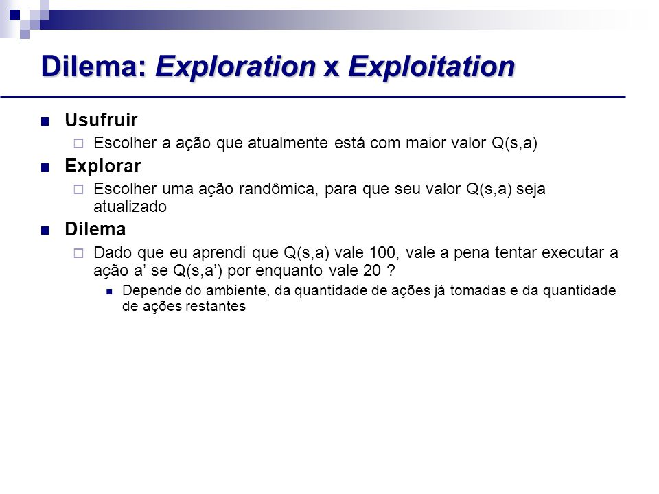 Dilema: Exploration x Exploitation