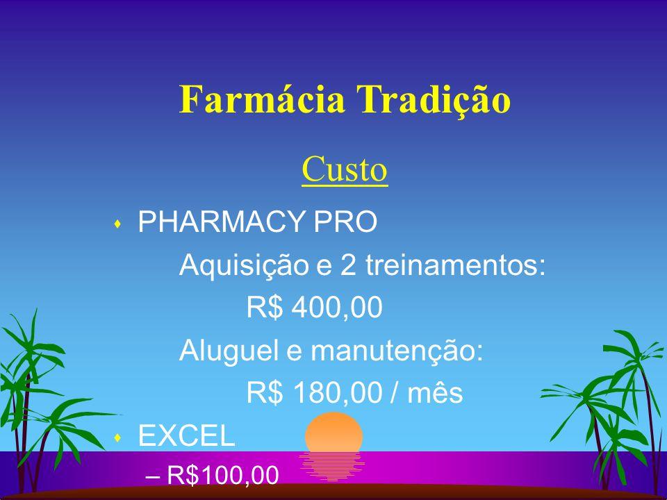 Farmácia Tradição Custo PHARMACY PRO Aquisição e 2 treinamentos: