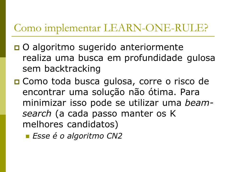 Como implementar LEARN-ONE-RULE