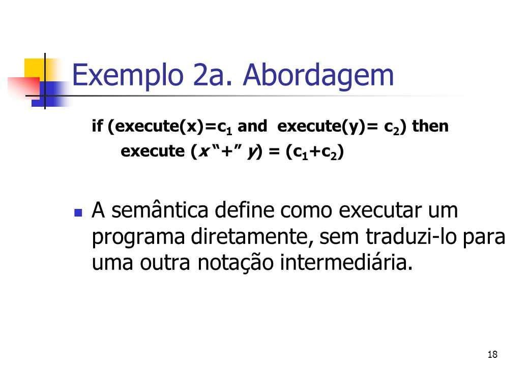 Exemplo 2a. Abordagem if (execute(x)=c1 and execute(y)= c2) then