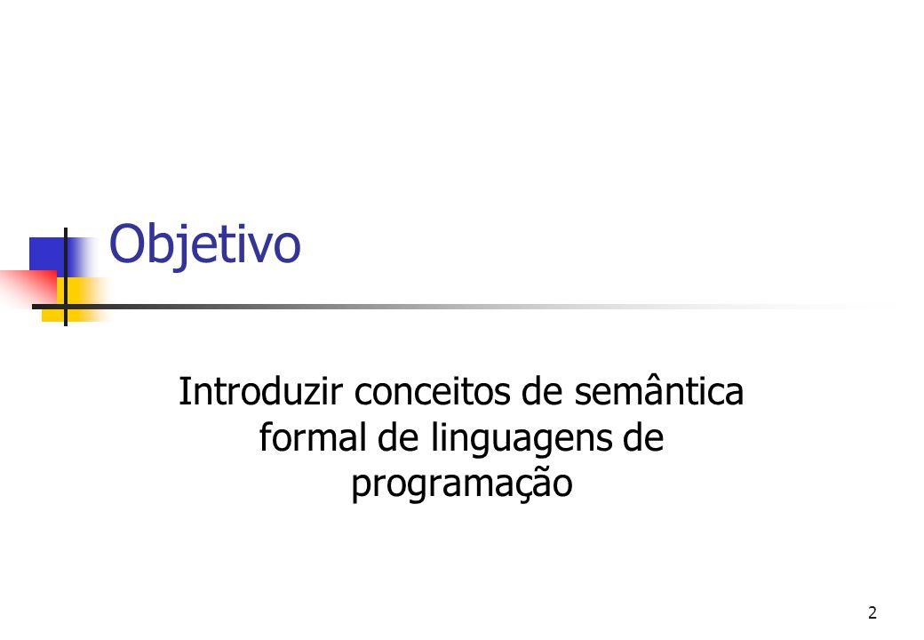 Introduzir conceitos de semântica formal de linguagens de programação