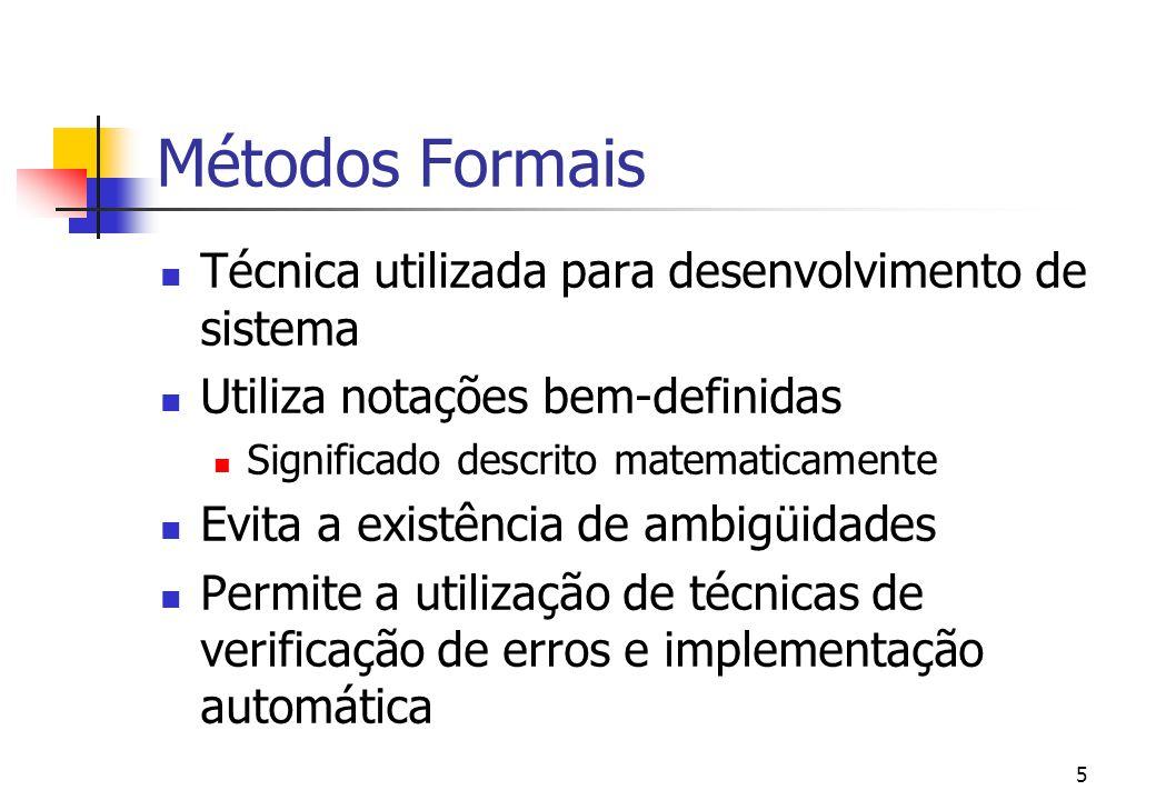 Métodos Formais Técnica utilizada para desenvolvimento de sistema