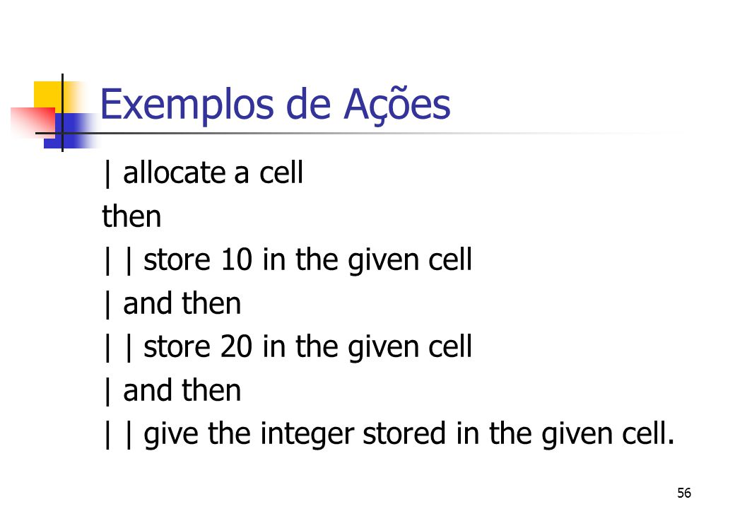 Exemplos de Ações | allocate a cell then