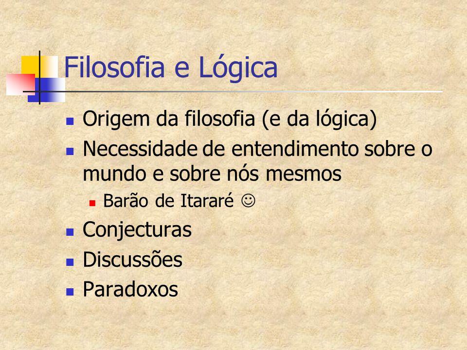 Filosofia e Lógica Origem da filosofia (e da lógica)