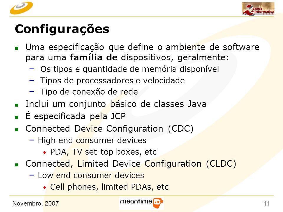 Configurações Uma especificação que define o ambiente de software para uma família de dispositivos, geralmente: