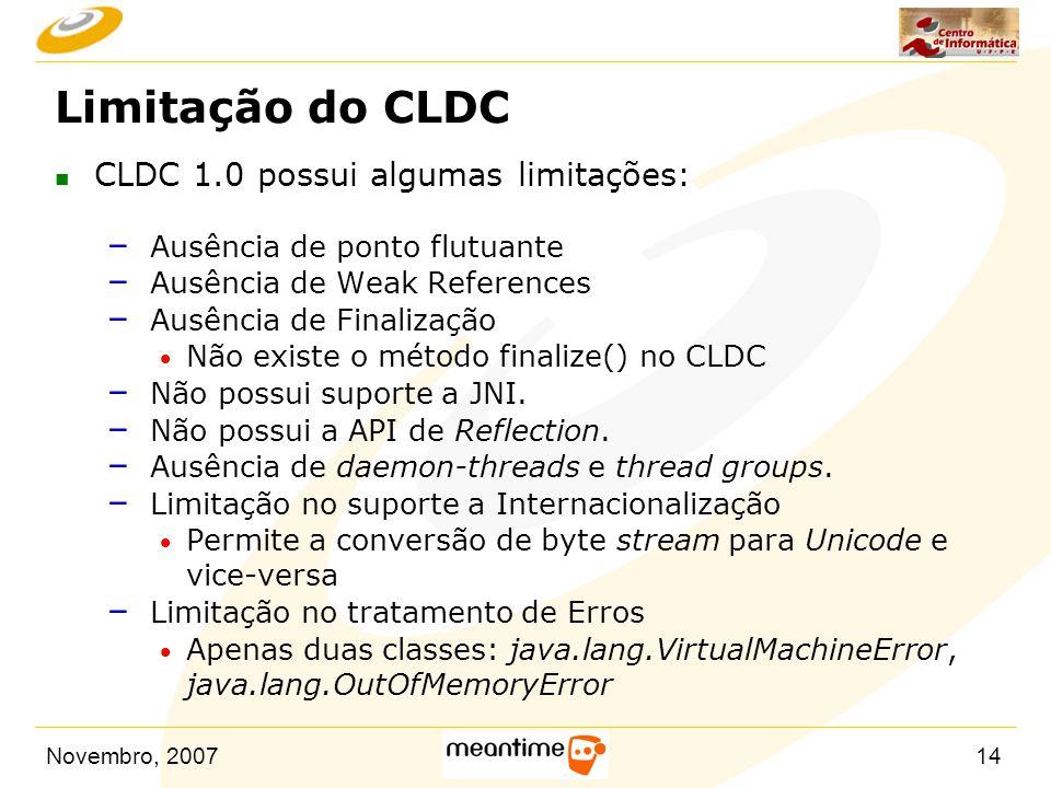 Limitação do CLDC CLDC 1.0 possui algumas limitações: