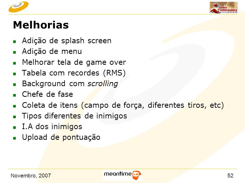 Melhorias Adição de splash screen Adição de menu