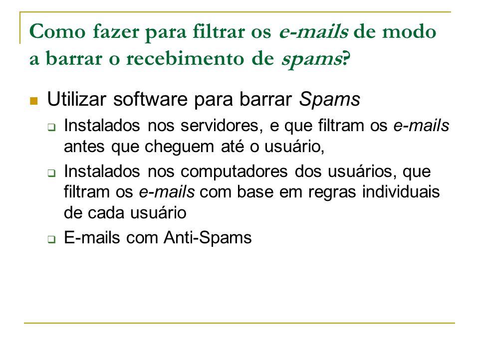 Como fazer para filtrar os e-mails de modo a barrar o recebimento de spams