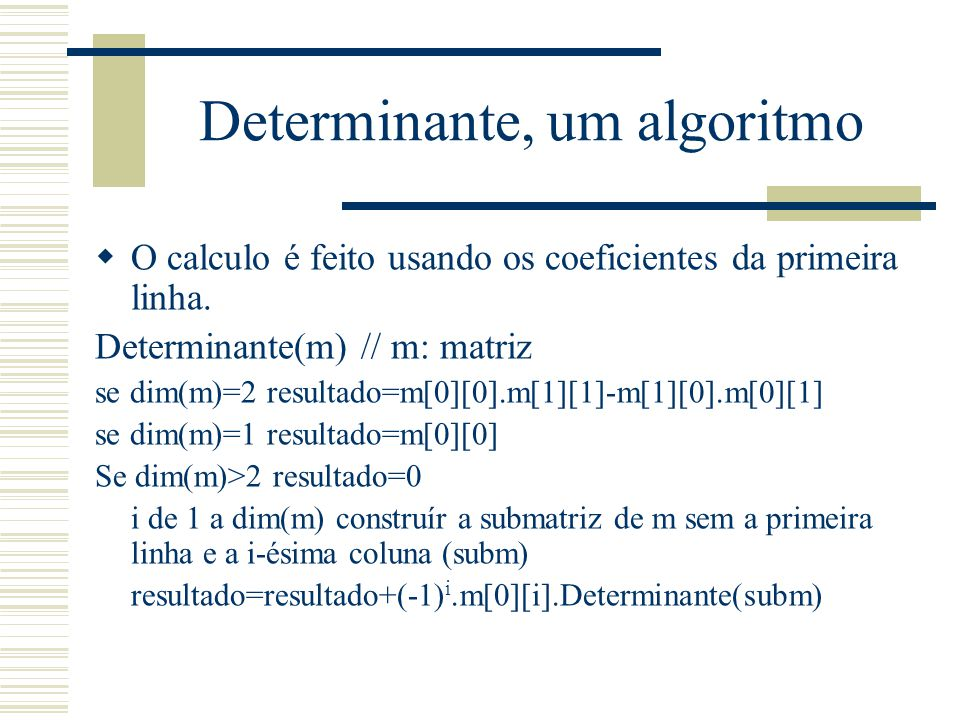 Determinante, um algoritmo