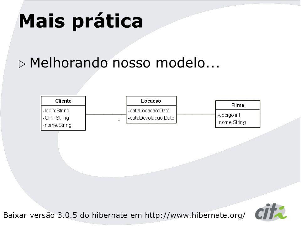 Mais prática Melhorando nosso modelo...