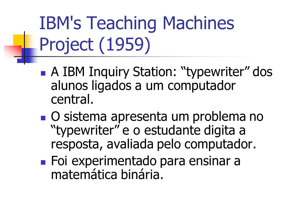 IBM s Teaching Machines Project (1959)