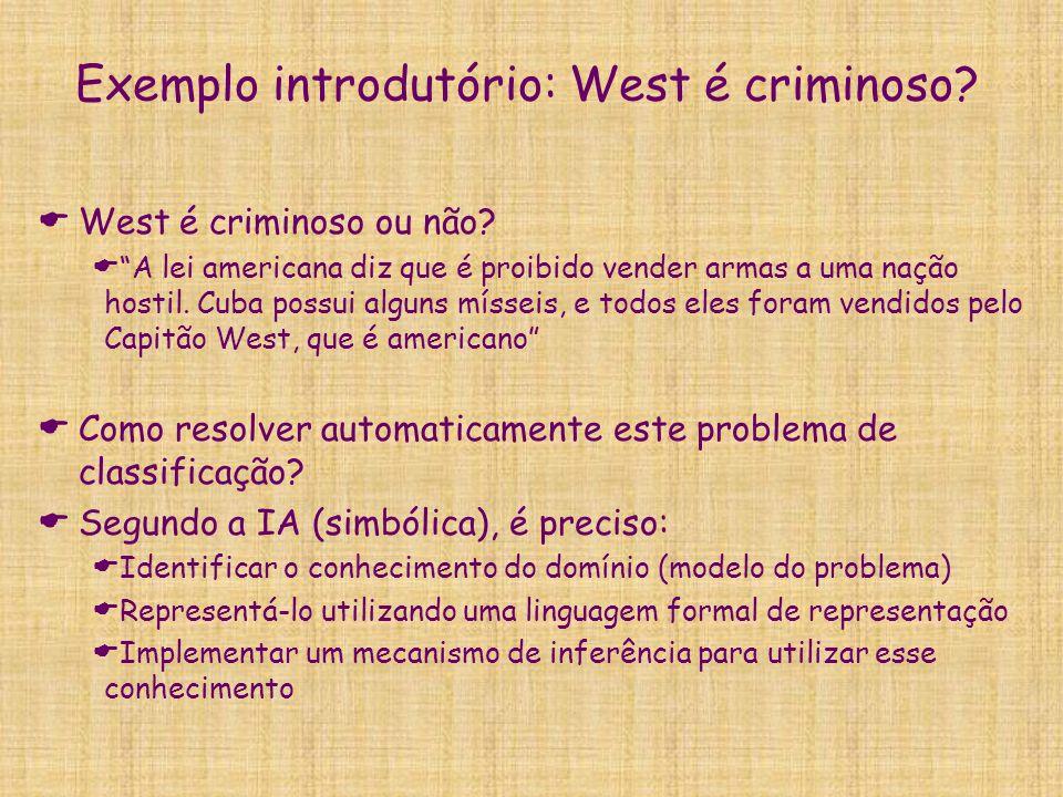Exemplo introdutório: West é criminoso