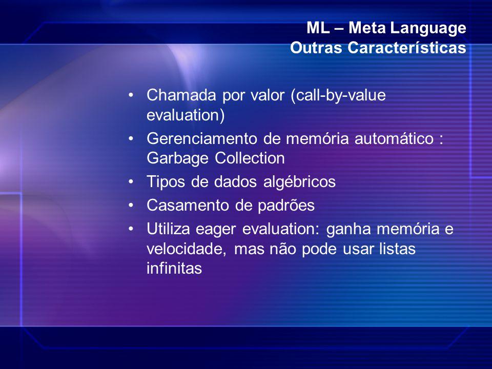 ML – Meta Language Outras Características