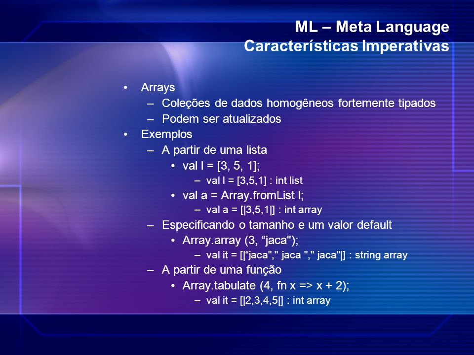ML – Meta Language Características Imperativas