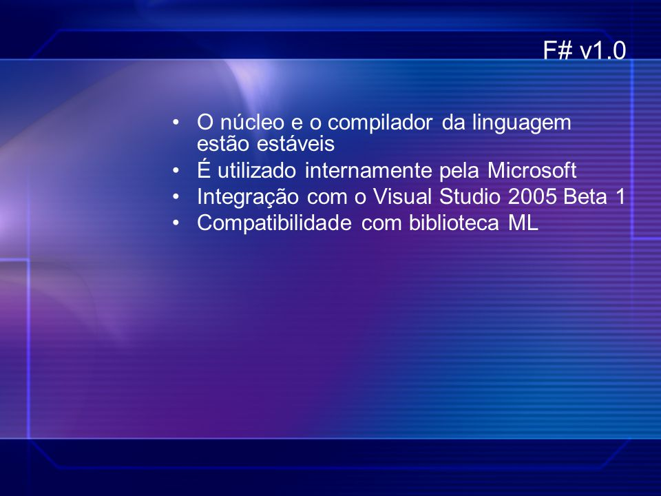 F# v1.0 O núcleo e o compilador da linguagem estão estáveis