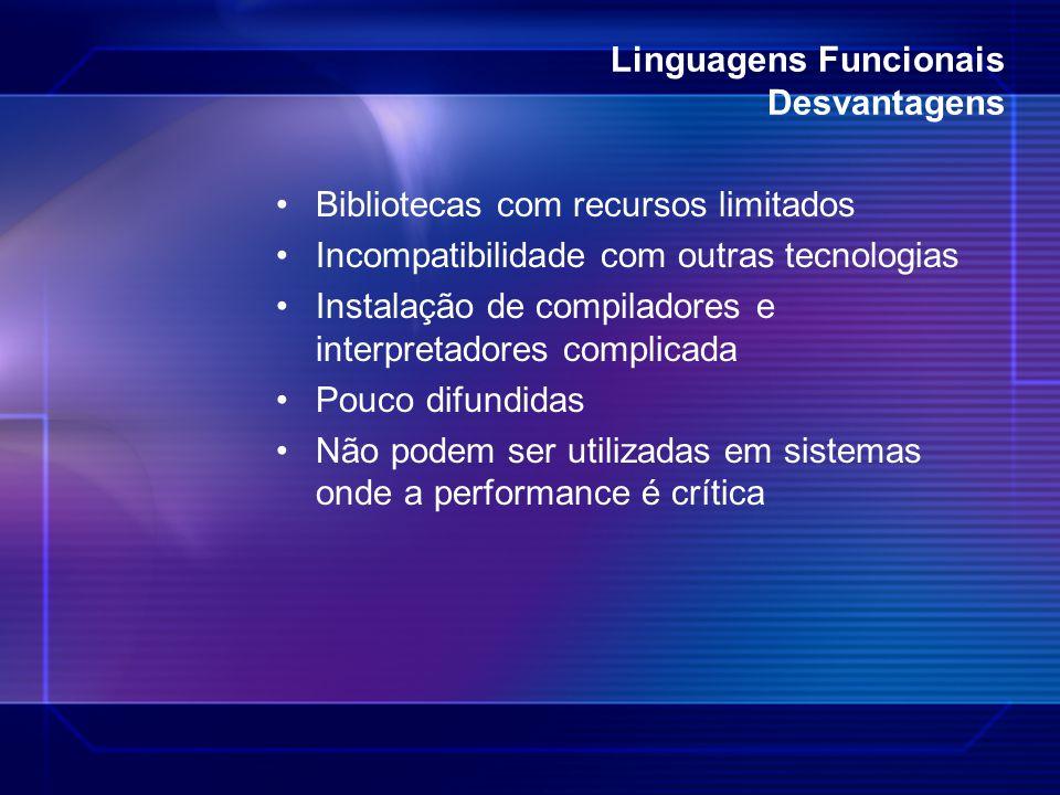 Linguagens Funcionais Desvantagens