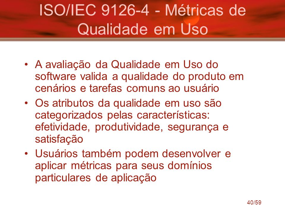 ISO/IEC 9126-4 - Métricas de Qualidade em Uso