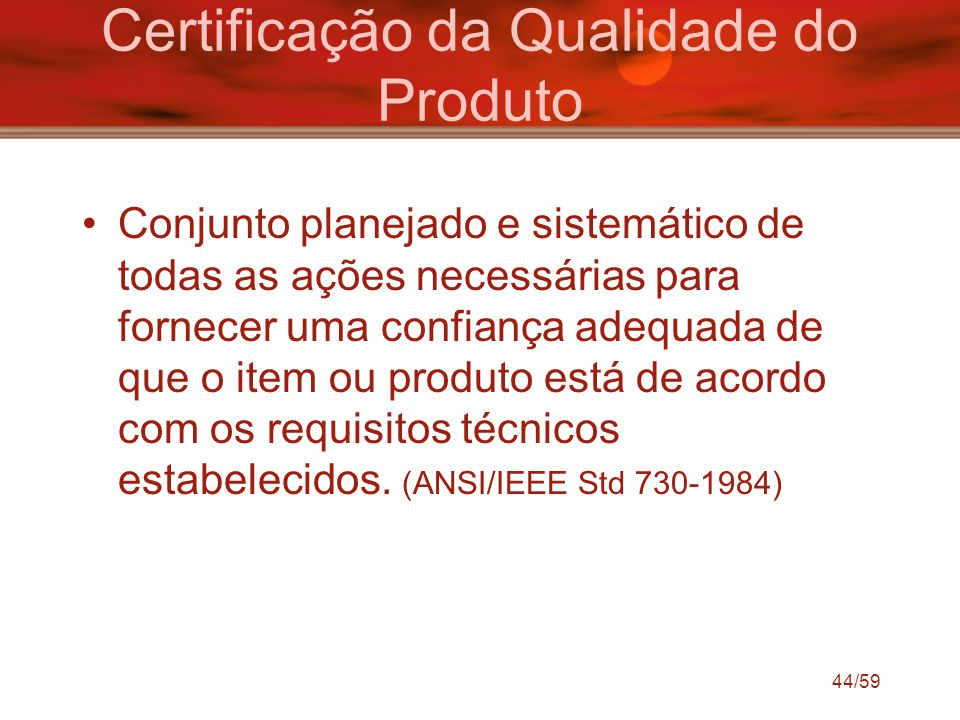 Certificação da Qualidade do Produto
